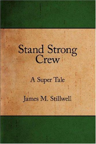 Stand Strong Crew by James, M. Stillwell