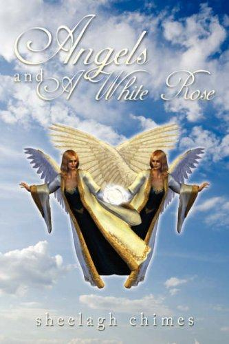 Angels and A White Rose by Sheelagh Chimes