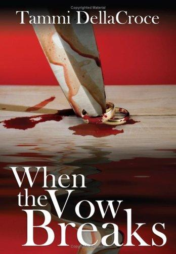 When the Vow Breaks by Tammi DellaCroce