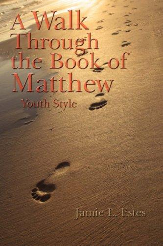 A Walk Through the Book of Matthew by Jamie L. Estes