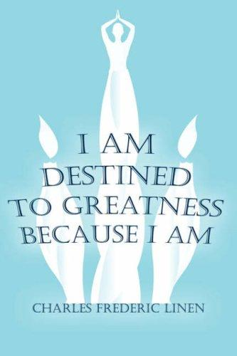 I Am Destined To Greatness Because I Am by Charles, Frederic Linen