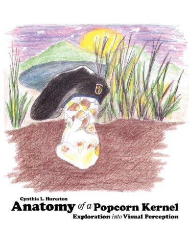 Anatomy of a Popcorn Kernel by Cynthia, L. Hureston