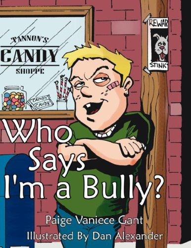 Who Says I'm a Bully? by Paige, Vaniece Gant