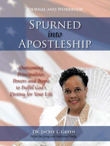 Spurned into Apostleship - Journal and Workbook by Dr. Jackie, L. Green