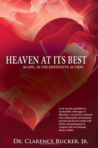 Heaven At Its Best by Dr. Clarence Rucker Jr.