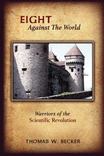 Eight Against The World by Thomas, W. Becker