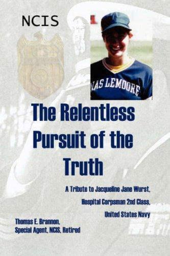The Relentless Pursuit of the Truth by Thomas E. Brannon