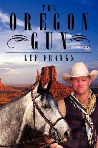 The Oregon Gun by Lee Franks