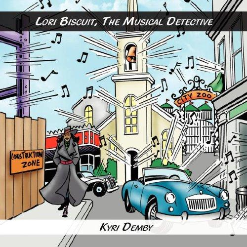 Lori Biscuit, The Musical Detective (Lori Biscuit) by Kyri Demby