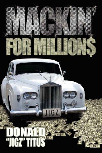 "Mackin' For Million$ by Donald 'Jigz"" Titus"