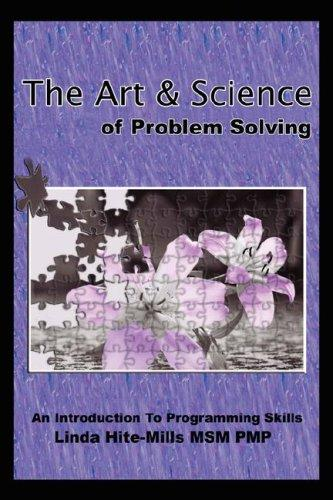 The Art and Science of Problem Solving by Linda, K. Hite-Mills