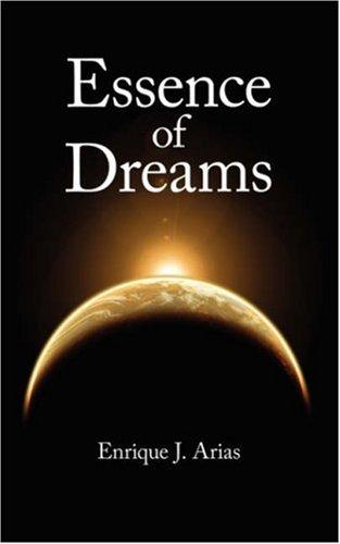 Essence of Dreams by Enrique, J. Arias