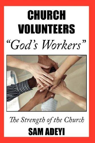 "Church Volunteers, ""God's Workers"": God's Volunteers by Sam Adeyi"