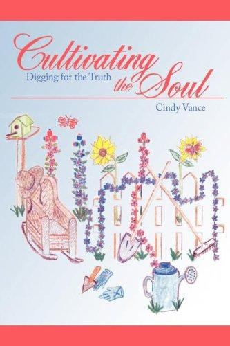 Cultivating the Soul by Cindy Vance