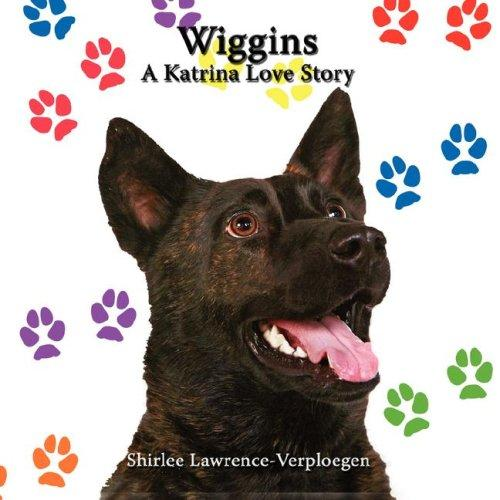 Wiggins by Shirlee Lawrence-Verploegen