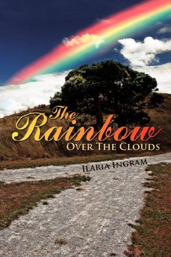 The Rainbow Over The Clouds by Ilaria Ingram