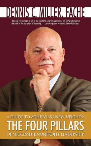 A GUIDE TO ACHIEVING NEW HEIGHTS by Dennis, C. Miller