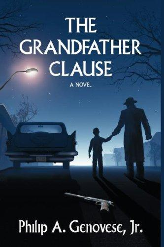 The Grandfather Clause by Philip, A. Genovese Jr.