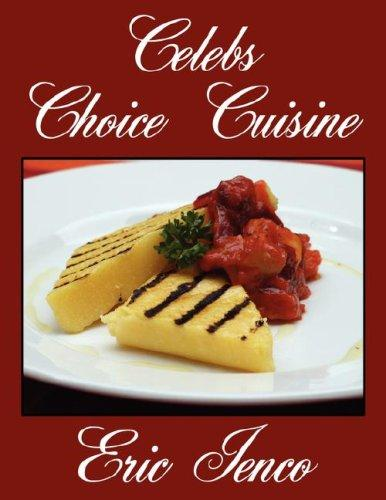 Celebs Choice Cuisine by Eric Ienco