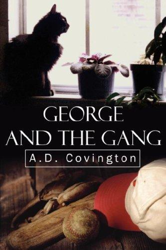 George and the Gang by A.D. Covington