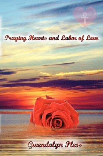 Praying Hearts and Labor of Love by Gwendolyn Pless