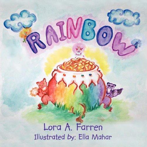Rainbow by Lora A. Farren