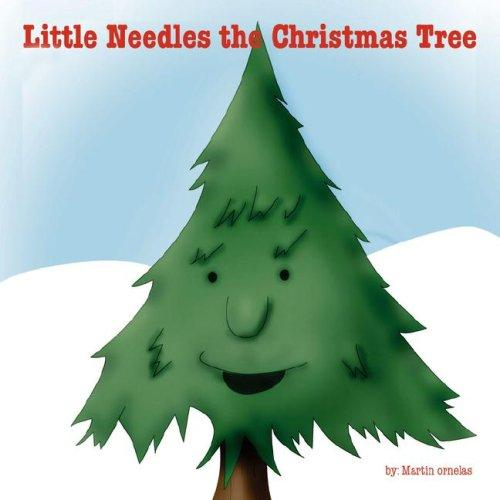 Little Needles The Christmas Tree by Martin Ornelas