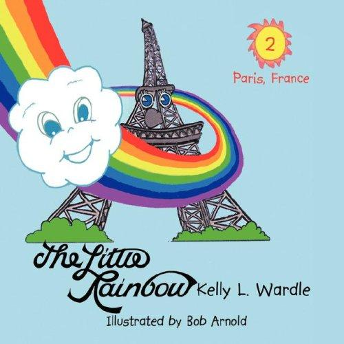 The Little Rainbow: Book 2 by Kelly, L. Wardle