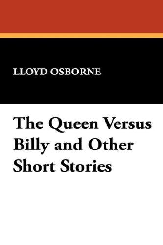 The Queen Versus Billy and Other Short Stories by Lloyd Osborne