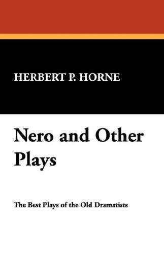 Nero and Other Plays by Herbert P. Horne