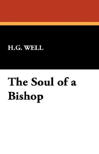 The Soul of a Bishop by H. G. Wells