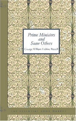 Prime Ministers and Some Others by George William Erskine, Russell