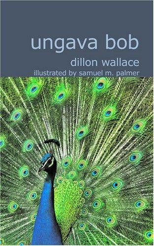 Ungava Bob by Wallace Dillon