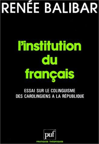 L'institution du français by Renée Balibar