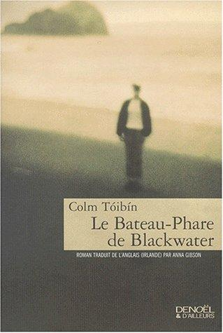 Le Bateau-phare de Blackwater by Colm Toibin
