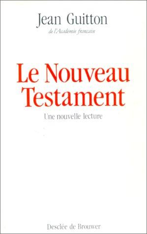 Le Nouveau Testament by Jean Guitton