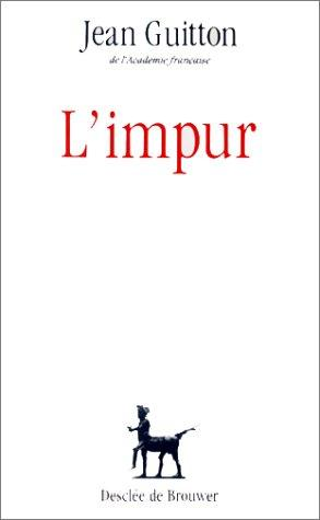 L'impur (DDB) by Jean Guitton