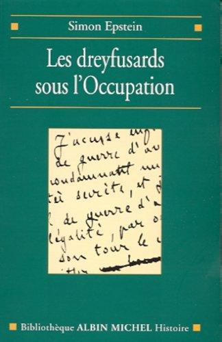 Les dreyfusards sous l'Occupation by Simon Epstein