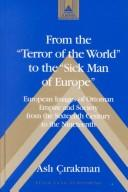 "From the ""terror of the world"" to the ""sick man of Europe"" by Aslı Çırakman"