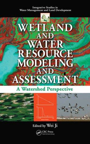 Wetland and Water Resource Modeling and Assessment by Ji, Wei