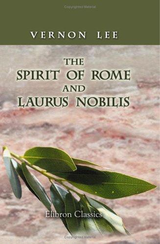 The spirit of Rome, and, Laurus Nobilis by Vernon Lee