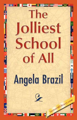 The Jolliest School of All by Angela Brazil