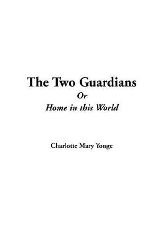 The Two Guardians or Home in This World