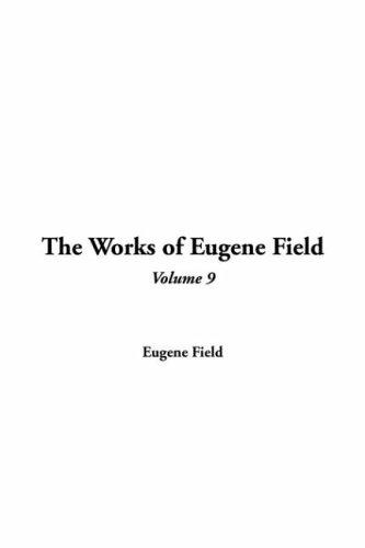 The Works of Eugene Field