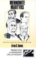 Mennonite Martyrs by Aron A. Toews