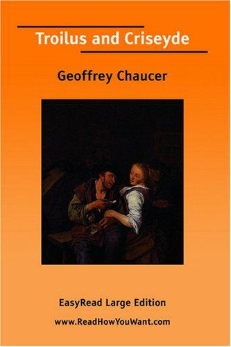 Troilus and Criseyde [EasyRead Large Edition] by Geoffrey Chaucer