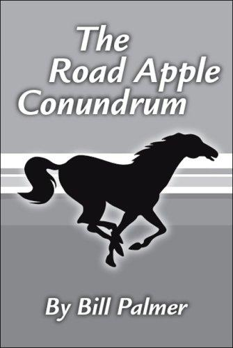 The Road Apple Conundrum by Bill Palmer