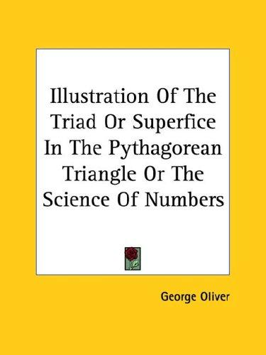 Illustration of the Triad or Superfice in the Pythagorean Triangle or the Science of Numbers by George Oliver