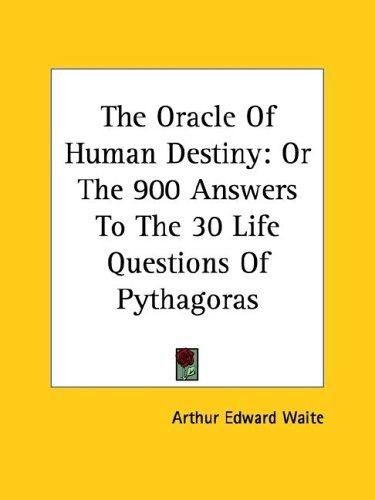 The Oracle Of Human Destiny by Arthur Edward Waite