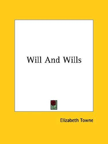 Will and Wills by Elizabeth Towne